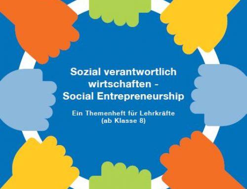 Social Entrepreneurship Themenheft für Lehrkräfte – Jetzt erhältlich